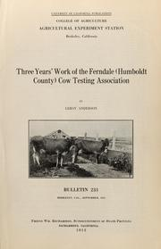 Cover of: Three years' work of the Ferndale (Humboldt County) Cow Testing Association