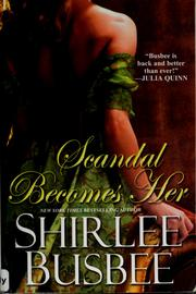 Cover of: Scandal becomes her | Shirlee Busbee