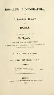 Cover of: Rosarum monographia, or, A botanical history of roses