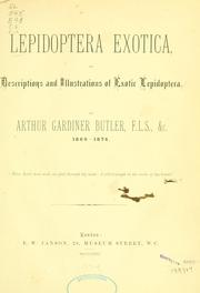 Cover of: Lepidoptera exotica, or, Descriptions and illustrations, 1869-1874