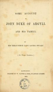 Some account of John Duke of Argyll and his family, etc. [With a genealogical table.] by Stuart, Louisa Lady