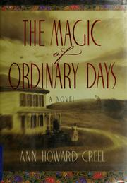Cover of: The magic of ordinary days | Ann Howard Creel