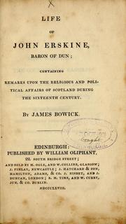 Cover of: Life of John Erskine, Baron of Dun; containing remarks upon the religious and political affairs of Scotland during the sixteenth century