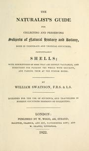 Cover of: The naturalist's guide for collecting and preserving subjects of natural history and botany
