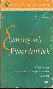 Etymologisch woordenboek by Vries, Jan de