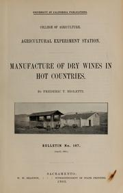 Cover of: Manufacture of dry wines in hot countries | Frederic T. Bioletti