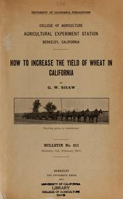 Cover of: How to increase the yield of wheat in California