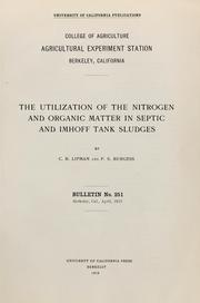 Cover of: The utilization of the nitrogen and organic matter in septic and Imhoff tank sludges