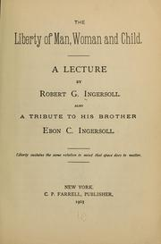 Cover of: The liberty of man, woman and child | Robert Green Ingersoll