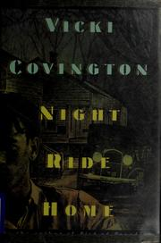 Cover of: Night ride home | Vicki Covington