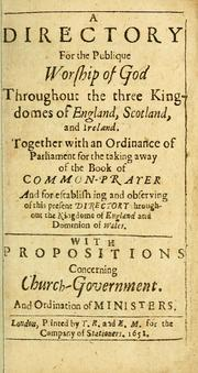 Cover of: A directory for the publique worship of God throughout the three kingdomes of England, Scotland, and Ireland