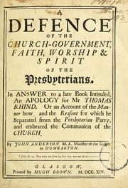 Cover of: A defence of the church-government, faith, worship & spirit of the Presbyterians | John Anderson