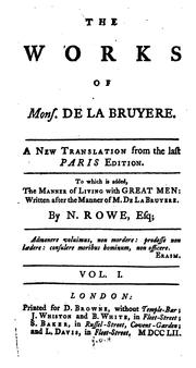 Cover of: The Works of Mons. de la Bruyere: A New Translation from the Last Paris Edition; to which is ...