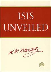 Isis Unveiled (Volumes 1 and 2) by H. P. Blavatsky