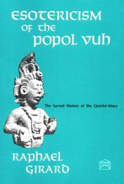 Esotericism of the Popol Vuh by Raphael Girard