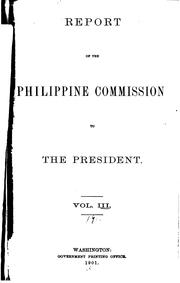 Cover of: Report of the Philippine Commission to the President January 31, 1900 ...