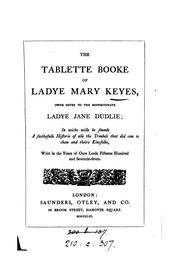 Cover of: The tablette booke of ladye Mary Keyes [by F.F. Wylde] | Flora Francis Wylde