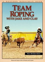Cover of: Team Roping With Jake and Clay | Fran Devereux Smith