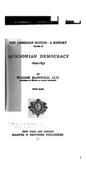 Cover of: Jacksonian democracy, 1829-1837 | MacDonald, William