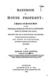 Cover of: Handbook of House Property: A Popular and Practical Guide to the Purchase, Mortgage, Tennancy ... | Edward Lance Tarbuck