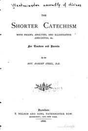 Cover of: The Shorter catechism with proofs, analyses, and illustrative anecdotes, &c. for teachers and parents