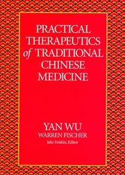 Practical therapeutics of traditional Chinese medicine by Wu, Yan