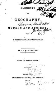 Elements of Geography, Modern and Ancient with a Modern and an Ancient Atlas by Joseph E. Worcester