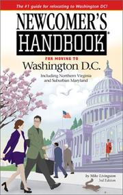 Newcomer's Handbook for Moving to Washington D.C. Including Northern Virginia and Suburban Maryland by Mike Livingston