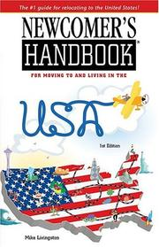 Newcomer's Handbook For Moving To And Living In The Usa (Newcomer's Handbooks) by Mike Livingston