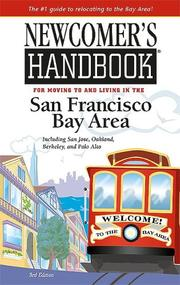 Newcomer's Handbook for Moving to And Living in the San Francisco Bay Area by Sabrina Crawford