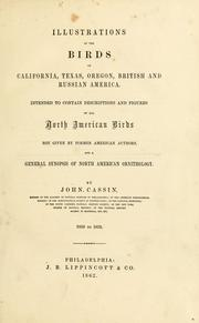 Cover of: Illustrations of the birds of California, Texas, Oregon, British and Russian America | John Cassin