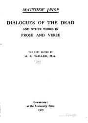 Cover of: Dialogues of the Dead: And Other Works in Prose and Verse by Matthew Prior