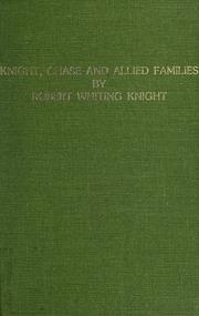 Cover of: Knight, Chase and allied families | Robert W. Knight