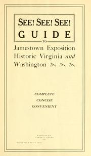 See! See! See! Guide to Jamestown exposition, historic Virginia, and Washington ... by