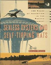 Cover of: Sexless oysters and self-tipping hats: 100 years of invention in the Pacific Northwest
