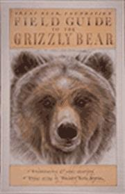 Cover of: Field guide to the grizzly bear