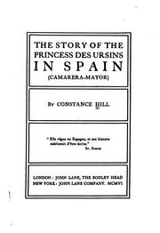 Cover of: The Story of the Princess Des Ursins in Spain (Camarera-Mayor) | Constance Hill