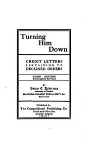 Cover of: Turning Him Down: Credit Letters Pertaining to Declined Orders by Henry Carter Lawrence