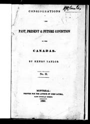 Cover of: Considerations on the past, present & future condition of the Canadas | Taylor, Henry