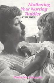 Cover of: Mothering your nursing toddler | Norma Jane Bumgarner