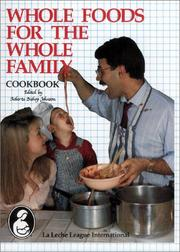 Cover of: Whole foods for the whole family |
