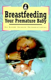 Cover of: Breast Feeding Your Premature Baby