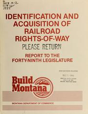 Cover of: Identification and acquisition of railroad rights-of-way, section 60-11-111, M.C.A. |