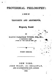 Cover of: Proverbial Philosophy: A Book of Thoughts and Arguments, Originally Treated. First Series by Martin Farquhar Tupper