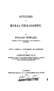Cover of: Outlines of moral philosophy, with a mem., a suppl., and questions by J. M'Cosh by Dugald Stewart