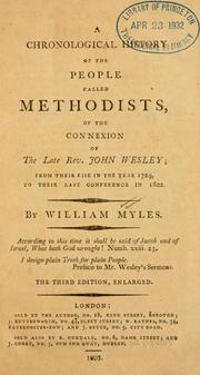 Cover of: A chronological history of the people called Methodists, of the connexion of the late Rev. John Wesley | William Myles