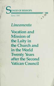 Cover of: Vocation and mission of the laity in the church and in the world twenty years after the Second Vatican Council ; lineamenta | Catholic Church. Synodus Episcoporum