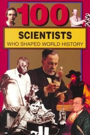 Cover of: 100 Scientists Who Shaped World History