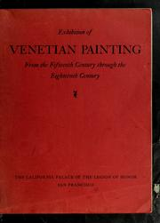 Cover of: Exhibition of Venetian painting, from the fifteenth century through the eighteenth century, June 25th to July 24th, 1938. | California Palace of the Legion of Honor.