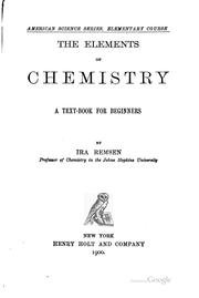 Cover of: The Elements of Chemistry: A Text-book for Beginners by Ira Remsen